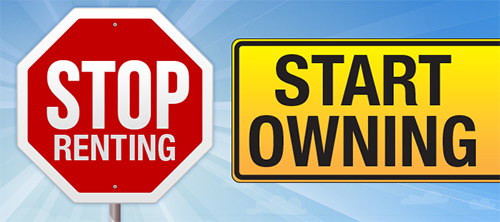 stop renting and start owning